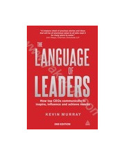 The Language of Leaders: How Top CEOs Communicate to Inspire, Influence and Achieve Results 370339