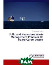 LAP Lambert Academic Publishing Solid and Hazardous Waste Management Practices On Board Cargo Vessels