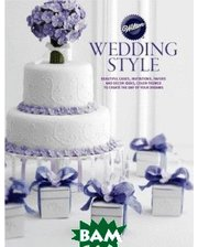 Wilton Industries Wilton Wedding Style Book