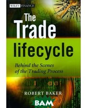 John Wiley and Sons, Ltd The Trade Lifecycle: Behind the Scenes of the Trading Process