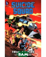 DC Comics Suicide Squad: Volume 1: Trial by Fire