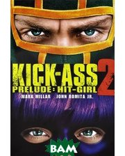 Marvel Kick-Ass 2 Prelude: Hit-Girl