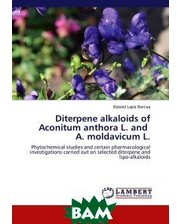 LAP Lambert Academic Publishing Diterpene alkaloids of Aconitum anthora L. and A. moldavicum L.