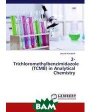 LAP Lambert Academic Publishing 2-Trichloromethylbenzimidazole (TCMB) in Analytical Chemistry
