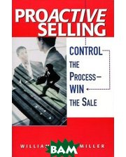 AMACOM/American Management Association Proactive Selling - Control The Process: Win The Sale