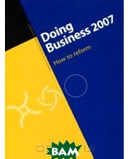 World Bank Publications Doing Business 2007: How to Reform