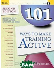 Pfeiffer 101 Ways to Make Training Active (+ CD-ROM)