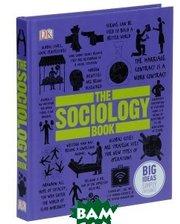 Дорлинг Киндерсли The Sociology Book