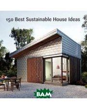 Harper Design International 150 Best Sustainable House Ideas