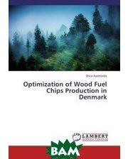 LAP Lambert Academic Publishing Optimization of Wood Fuel Chips Production in Denmark