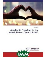 LAP Lambert Academic Publishing Academic Freedom in the United States: Does it Exist?
