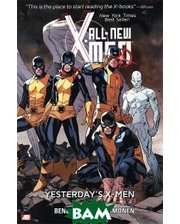 Marvel All-New X-Men: Volume 1: Yesterday`s X-Men
