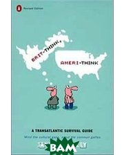 Penguin (Non-Classics) Brit-Think, Ameri-Think: A Transatlantic Survival Guide