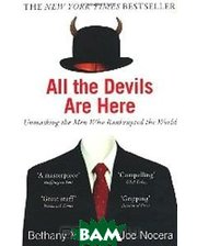 Penguin Books All The Devils Are Here. Unmasking the Men Who Bankrupted the World