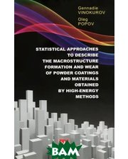 ACADEMIA Statistical Approaches to Describe the Macrostructure Formation and Wear of Powder Coatings and Materials Obtained by High-Energy Methods