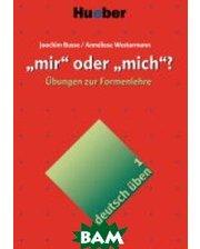 Max Hueber Verlag mir oder mich ? Ubungen zur Formenlehre