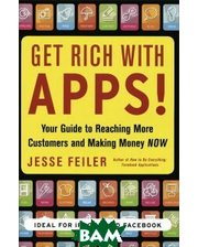McGraw-Hill Get Rich With Apps!: Your Guide To Reaching More Customers And Making Money Now
