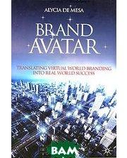 Palgrave Macmillan Brand Avatar: Translating Virtual World Branding into Real World Success