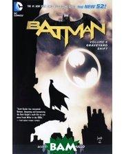DC Comics Batman: Volume 6: Graveyard Shift