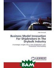 LAP Lambert Academic Publishing Business Model Innovation For Shipbrokers In The Drybulk Industry