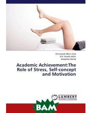 LAP Lambert Academic Publishing Academic Achievement:The Role of Stress, Self-concept and Motivation