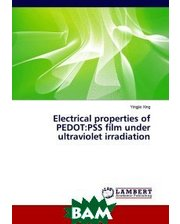 LAP Lambert Academic Publishing Electrical properties of PEDOT:PSS film under ultraviolet irradiation