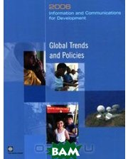 World Bank Publications Information and Communications for Development 2006: Global Trends and Policies