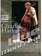 Charlie Haden and the Libertation Music Orchestra: Live in Montreal (DVD)