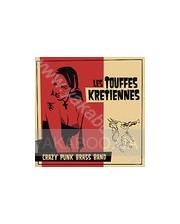 Les Touffes Kretiennes: Crazy Punk Brass Band
